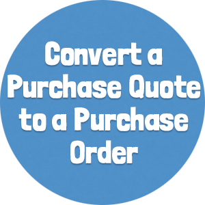 Convert a Purchase Quote to a Purchase Order