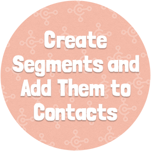 Create Segments and Add Them to Contacts