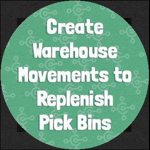 Create Warehouse Movements to Replenish Pick Bins