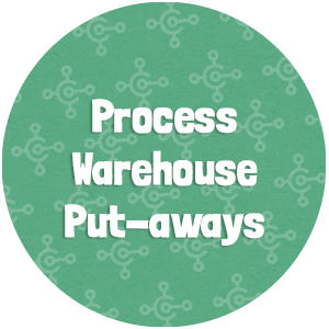 Process Warehouse Put-aways