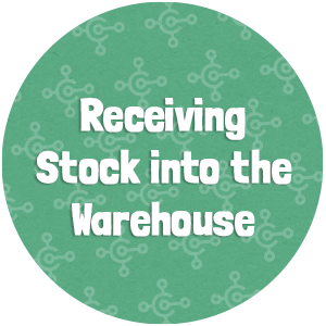 Receiving Stock into the Warehouse