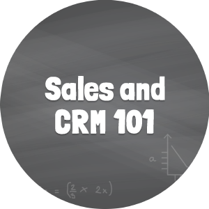 Sales and CRM 101