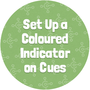 Set Up a Coloured Indicator on Cues