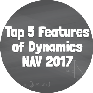 Top 5 Features of Dynamics NAV 2017
